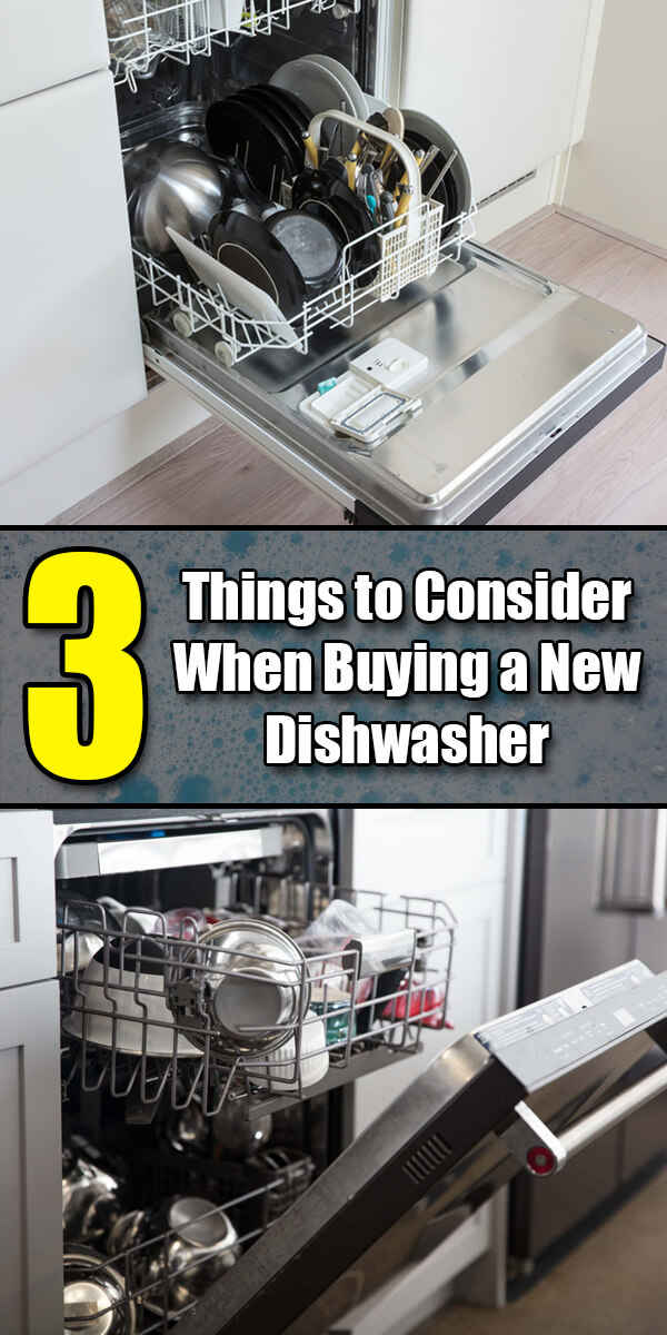 3 Things to Consider When Buying a New Dishwasher - Easy Home Concepts