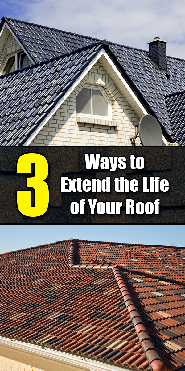 3 Ways to Extend the Life of Your Roof - Easy Home Concepts