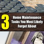 3 Home Maintenance Tasks You Most Likely Forget About